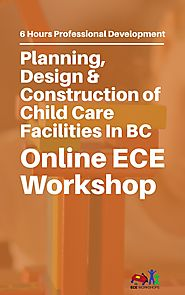 ECE Workshops Presents: Planning, Design & Construction of Child Care Facilities in BC - Start Now! - 45 Conversation...