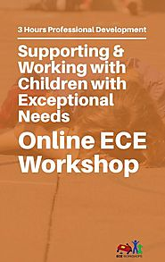 ECE Workshops Presents: Supporting & Working with Children with Exceptional Needs
