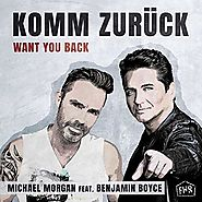 "Michael Morgen Feat. Benjamin Boyce - ""Komm Zurück (Want You Back)"""