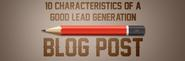 10 Characteristics of a Good Lead Generation Blog Post Topic