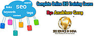 Complete Online SEO Training Course Free - Anubhav Garg