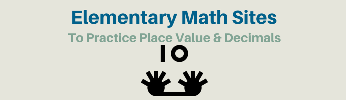 Headline for Elementary Math Websites To Practice Place Value + Decimals