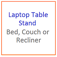 Best Laptop Table Stand for Bed, Couch or Recliner