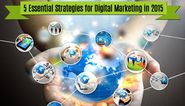 5 Essential Strategies for Digital Marketing in 2015