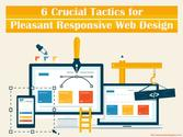 6 Crucial Tactics for Pleasant Responsive Web Design