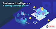 How Business Intelligence is Transforming Banking and Finance Industry?