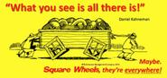What you see is all there is (WYSIATI)