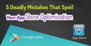5 Deadly Mistakes that spoil your App Store Optimization