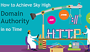How to Achieve Sky high Domain Authority in no time?
