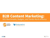 B2B Content Marketing: 2013 Benchmarks, Budgets, and Trends—North A...