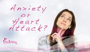 Understanding Between Anxiety or Heart Attack