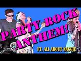 Party Rock Anthem - Feat. All About Maggie