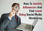 How to Identify Influencers and Find Leads Using Social Media Monitoring