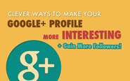 HOW-TO: Build A Strong Google Plus Presence And Get More Followers
