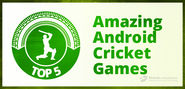 Top 5 Amazing Android Cricket Games