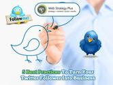 5 Best Practices To Turn Your Twitter Followers Into Business Leads