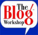 "The Blog Workshop - Online Conference For Bloggers - ""Where Blogging Meets Business"""