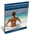 Natural Treatment for Hypothyroidism | Overcoming Hypothyroidism: The Ultimate Guide to Recovery Official Website