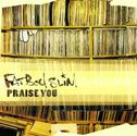 Fatboy Slim-Praise You