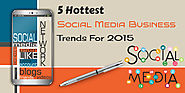 5 Hottest Social Media Business Trends For 2015