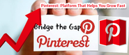 Pinterest: Platform That Helps You Grow Fast