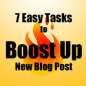 7 Easy Tasks to Boost Up Your Newly Published Blog Post