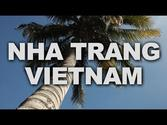 Nha Trang, Vietnam's Most Famous Seaside Resort-town