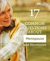 Menopause and Hormones: Common Questions