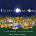 Go the F--k to Sleep Narrated by Samuel L. Jackson