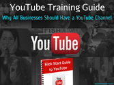 YouTube Training Guide: Why All Businesses Should Have a YouTube Channel