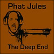 Phat Jules - The Deep End by Phat Jules