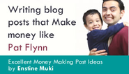 4 ways to write blog posts that make money for life [ Like Pat Flynn ]