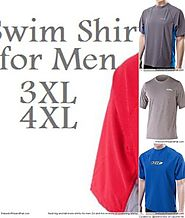 Best Swim Shirts for Men 3XL and 4XL - Reviews of Swimming Shirts | The Best of This and That