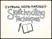 Visual Note-Taking 101: Sketchnoting Techniques