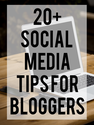 20+ Social Media Tips for Bloggers