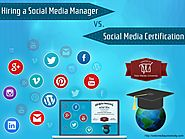 Hiring a Social Media Manager vs. Social Media Certification