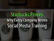 Starbucks Proves Why Every Company Needs Social Media Training