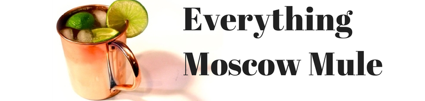 Headline for Moscow Mule Copper Mugs, Recipes, History, and More