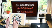 Tips to Find the Right Social Network for Your Business