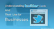 Understanding Twitter Cards and Their Use for Businesses