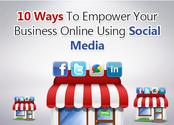10 Ways Empowering Your Online Business Using Social Media
