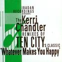 Whatever Makes You Happy (The Union Vocal) - Ten City