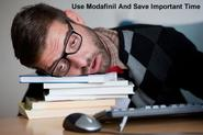 Time To Know The Benefits Of Modafinil