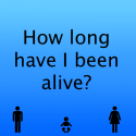 How long have I been alive? By a2b Interactive