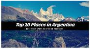 10 SPECTACULAR PLACES IN ARGENTINA YOU MUST SEE BEFORE YOU DIE - Tackk