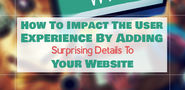 How to Impact the User Experience by Adding Surprising Details to Your Website? | Pixelstech.net