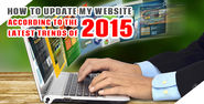 Follow These 5 Easy Steps and Update Your Website In 2015