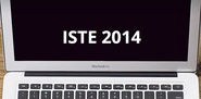 ISTE 2014 Highlights