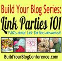 Build Your Blog Conference: Link Parties 101