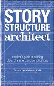 Story Structure Architect A Writers Guide To Building Dramatic Situations And Compelling Characters